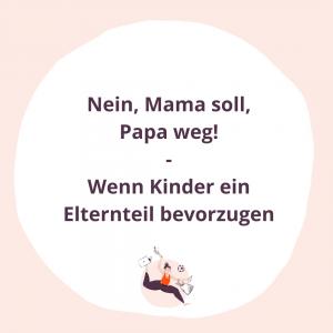 #039 Mama soll, Papa weg - Wenn Kinder ein Elternteil bevorzugen