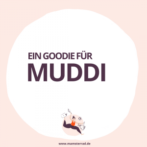 Mamsterrad Goodie für Muddi