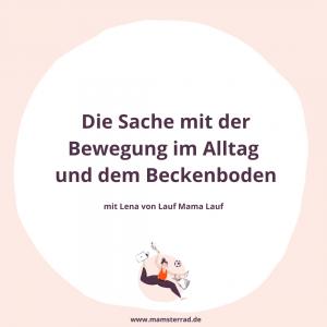 """Sport im Mama Alltag und die """"Dauer-Baustelle Beckenboden"""""""