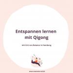 Qigong als Meditations- und Entspannungstechnik im Mama Alltag