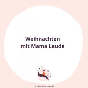 Mama Lauda zu Gast im Mamsterrad: Wir sprechen mit Julia und Fanny über Weihnachten mit Kind, das Essen an Heiligabend und noch viel mehr