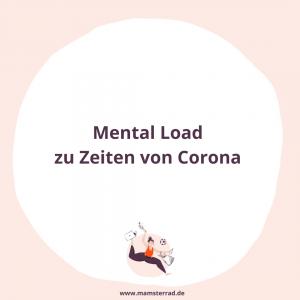 Mamsterrad Folge 93: Mental Load zu Zeiten von Corona und warum auch ein eingeschränktes soziales Leben die mentale Überlastung nicht mindert / Mamsterrad ist der Podcast Quickie für Eltern