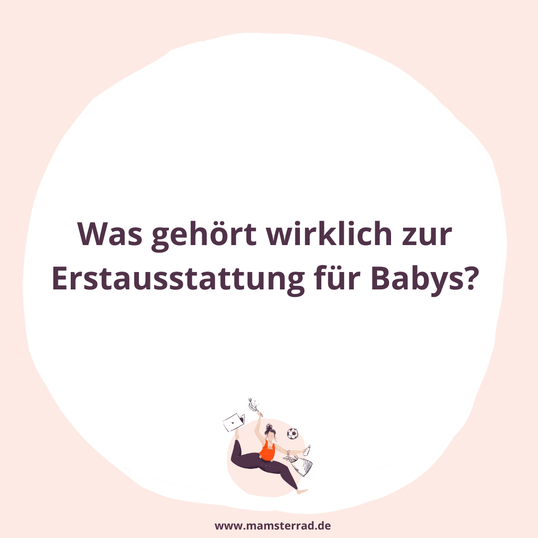 Mamsterrad Podcast Folge 99: Was gehört wirklich zu Babys Erstausstattung und mit welchen DIngen kann man bei der Anschaffung getrost noch etwas warten?