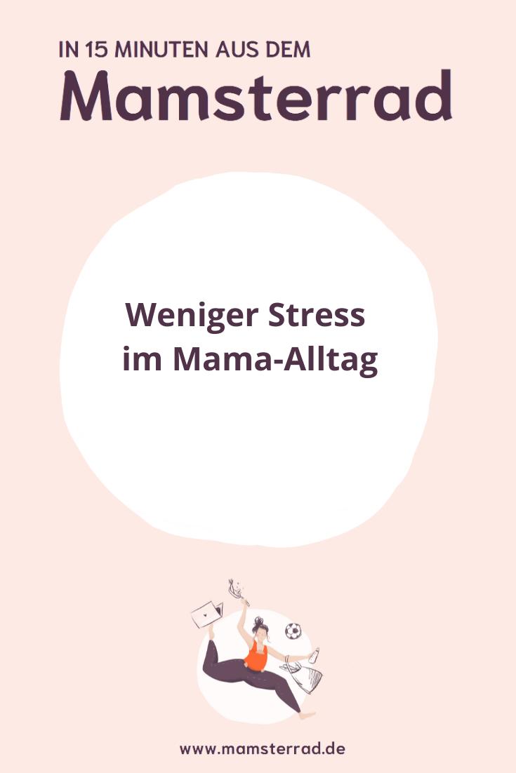 Mamsterrad Folge 110: Als Mama endlich weniger Stress im Alltag haben und überhaupt besser mit Stress umgehen können? Gar kein Problem, bitte hier entlang. // Podcast für Eltern