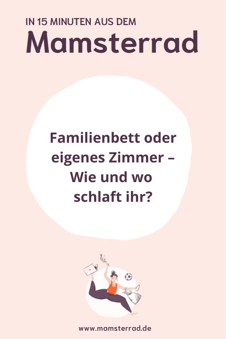 Mamsterrad POdcast FOlge 121: Eine Frage, die viele Eltern beschäftigt: Familienbett oder eigenes Zimmer, wie und wo schlafen Kinder am besten? Wir haben die Antwort!