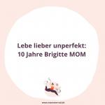 Mamsterrad Podcast Folge 126: Mamsterrad meets Brigitte MOM. Happy Birthday! Wir reden mit Angela Wittmann und Stefanie Hentschel aus der Brigitte MOM Redaktion über 10 Jahre Brigitte MOM.