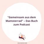 Mamsterrad POdcast, Episode #130: Hurra, hurra, das Mamsterrad-Buch ist endlich da! Erfahre mehr über: Gemeinsam aus dem Mamsterrad - Das Buch zum Podcast!