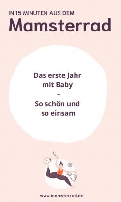 #38 Das erste Jahr mit Baby - So schön und so einsam